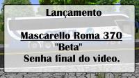 Lançamento Mascarello Roma 370