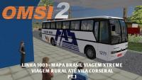 OMSI 2 – LINHA 1003 – INICIO DA VIAGEM RURAL PT1. (MAPA BRASIL VIAGEM XTREME)