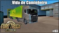 Euro Truck Simulator 2 Vida de Caminheiro #03