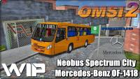 OMSI 2 Neobus Spectrum City Mercedes-Benz OF-1418 (W.I.P)