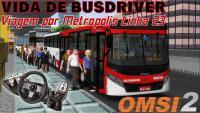 VIDA DE BUSDRIVER – Viagem pelo Mapa Metropolis V4 Linha 23 + Volante G27 (OMSI 2) (#5) PT-BR