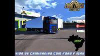 Vida de Caminheiro Com Ford F Max Euro Truck Simulator 2 (1.35)