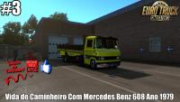 Vida de Caminheiro Com Mercedes Benz 608 Ano 1979 Euro Truck Simulator 2 (1.35) #3