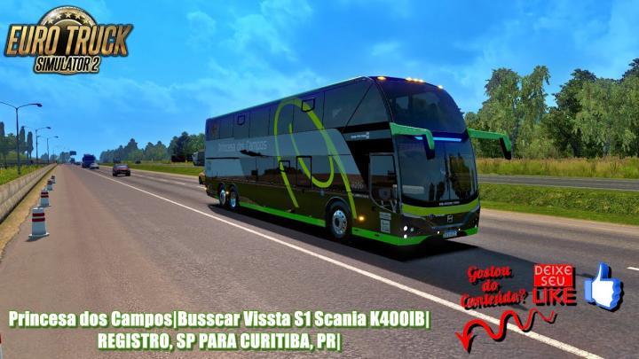 🔴Princesa dos Campos|Busscar Vissta S1 Scania K400IB|REGISTRO, SP PARA CURITIBA, PR|ETS 2