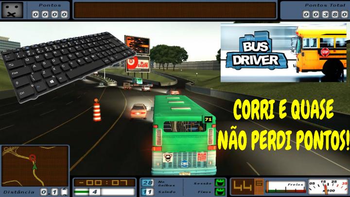 BUS DRIVER – COMO DIRIGIR LOUCAMENTE PRATICAMENTE SEM PERDER PONTOS!